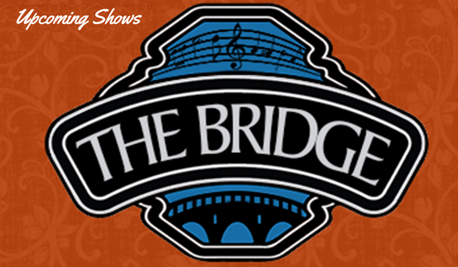 The Bridge, Upcoming shows